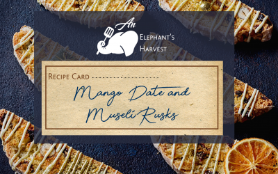 An Elephant's Harvest: Mango & Date Rusks